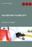 Cover for Fossilbil eller fossilfri bil?