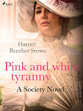 Cover for Pink and White Tyranny; A Society Novel