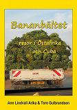 Cover for Bananbältet: Resor i Östafrika och Cuba
