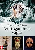 Cover for Vikingatidens vagga : i vendeltidens värld