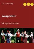 Cover for Sverigebilden: Vår egen och andras