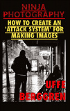 Cover for Ninja Photography: How to create an 'attack system' for making images