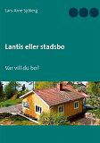 Cover for Lantis eller stadsbo: Var vill du bo?