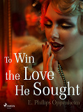 Cover for To Win the Love He Sought
