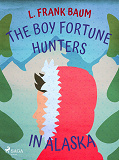 Cover for The Boy Fortune Hunters in Alaska