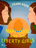 Cover for Mary Louise and the Liberty Girls