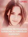 Cover for Oxfordin professorin tutkielma eli Kiertävät kaksoset – eroottinen novelli