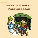Cover for Mikaels magiska födelsedagar