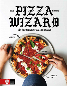 Cover for Pizza wizard : Så gör du magisk pizza i hemmaugn