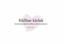 Cover for Hållbar kärlek: En liten handbok för hållbara kärleksrelationer