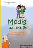 Cover for Modig på riktigt: En bok om vänskap, rädslor och självkänsla