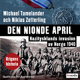 Cover for Den nionde april. Nazitysklands invasion av Norge 1940