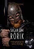 Cover for Sagan om Rörik: Vikingakungen som skapade Ryssland