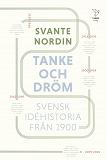 Cover for Tanke och dröm. Svensk idéhistoria från 1900.