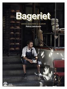 Cover for Bageriet : bröd, bakverk & kakor