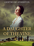Cover for A Daughter of the Vine