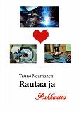 Cover for Rautaa ja Rakkautta: Romaani