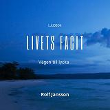Cover for Livets Facit - vägen till lycka