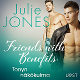Cover for Friends with Benefits: Tonyn näkökulma
