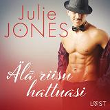 Cover for Älä riisu hattuasi - eroottinen novelli