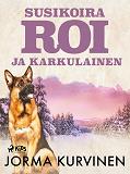 Cover for Susikoira Roi ja karkulainen
