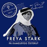 Cover for Freya Stark: På kamelrygg österut