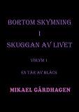 Cover for Bortom skymning i skuggan av livet: Volym 1 En tår av bläck