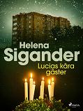 Cover for Lucias kära gäster