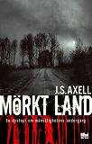 Cover for Mörkt land : en dystopi om mänsklighetens undergång