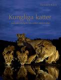 Cover for Kungliga katter : Beteenden och signaler hos världens största kattdjur