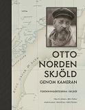 Cover for Otto Nordenskjöld genom kameran : forskningsresorna i bilder