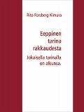 Cover for Eeppinen tarina rakkaudesta: Jokaisella tarinalla on alkunsa.