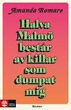 Cover for Halva Malmö består av killar som dumpat mig
