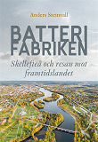 Cover for Batterifabriken: Skellefteå och resan mot framtidslandet