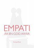 Cover for Empati är en god affär: Att bygga hållbart värde för alla parter