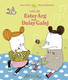 Cover for Här är Ester Arg och Daisy Galej