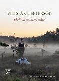 Cover for Viltspår & eftersök - så blir ni ett team i spåret